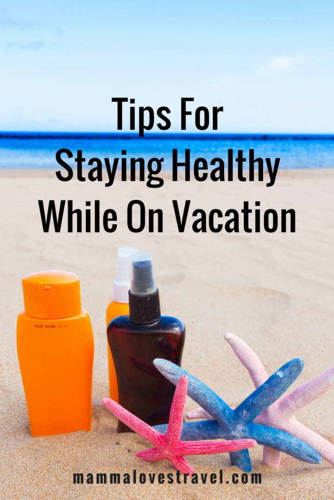 Tips-For-Staying-Healthy-While-On-Vacation-683x1024 How to stay healthy while on vacation